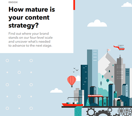 Cât de matură este strategia ta de conținut?