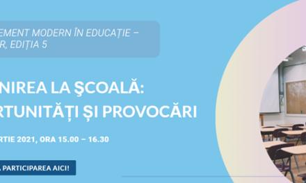 """Comunitatea Edumanager.ro: Tema webinarului din luna martie este """"Revenirea la școală: oportunități și provocări"""""""