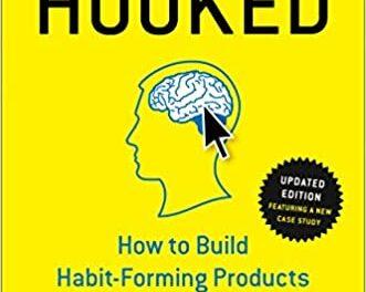 Hooked – cum dezvolți produse care formează obișnuință în rândul consumatorilor